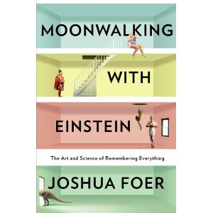 moonwalking with einstein the art and science of remembering everything by joshua foer память мнемотехники